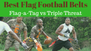 Best Flag Football Belts: Flag-a-Tag vs Triple Threat (Winter 2018 Season)