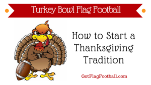 Turkey Bowl Flag Football Thanksgiving Tradition