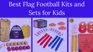 Best Flag Football Kits and Sets for Kids (Winter 2018 Season)