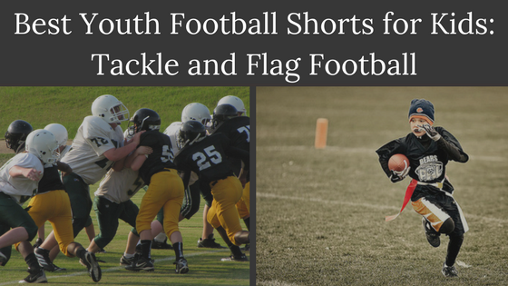 Best Youth Football Shorts for Kids Tackle and Flag Football Review