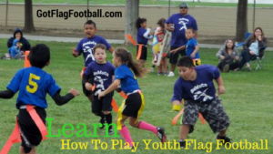Learn How to Play Flag Football (2018 Parents Guide for Kids)