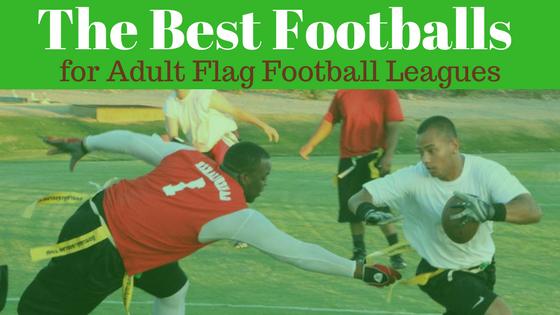Best Football for Flag Football this 2018 Season
