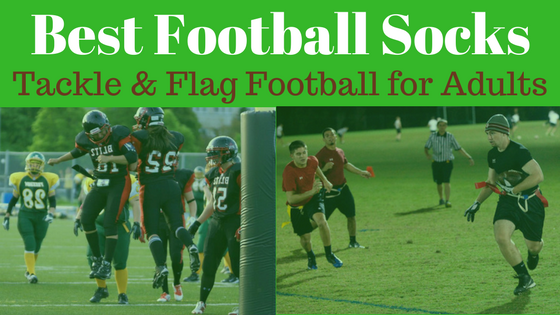 Best Football Socks for Tackle and Flag Football